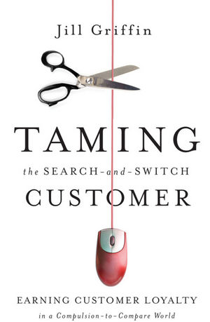 Taming the Search-and-Switch Customer: Earning Customer Loyalty in a Compulsion-to-Compare World (0470444142) cover image