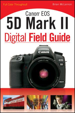Canon EOS 5D Mark II Digital Field Guide
