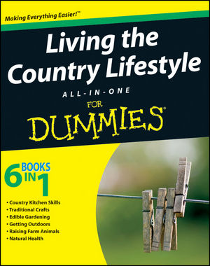 Living the Country Lifestyle All-In-One For Dummies (0470478942) cover image