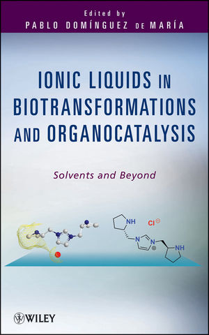 Ionic Liquids in Biotransformations and Organocatalysis: Solvents and Beyond (0470569042) cover image
