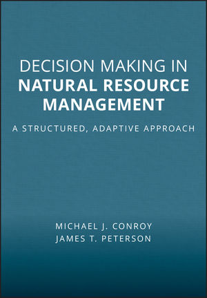 Decision Making in Natural Resource Management: A Structured, Adaptive Approach (0470671742) cover image