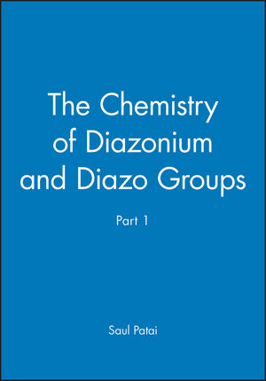 The Chemistry of Diazonium and Diazo Groups, Part 1