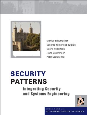 <span class='search-highlight'>Security</span> Patterns: Integrating <span class='search-highlight'>Security</span> and Systems Engineering