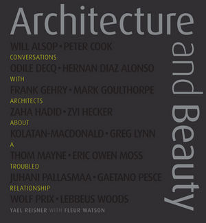 Architecture and Beauty: Conversations with Architects about a Troubled Relationship