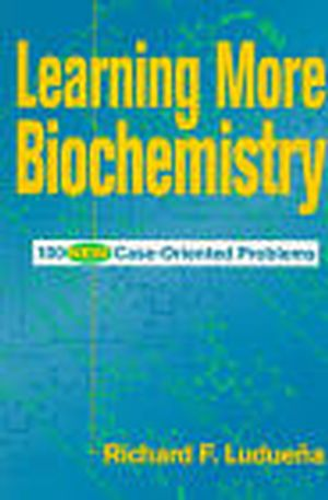 Learning More Biochemistry: 100 New Case-Oriented Problems