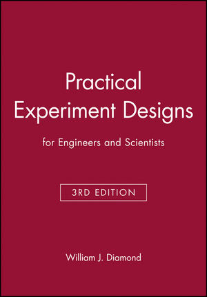 Practical Experiment Designs : for Engineers and Scientists, 3rd Edition