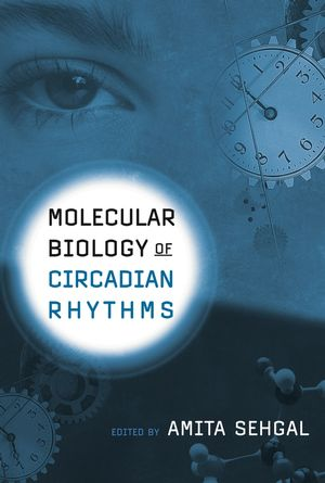 Molecular Biology of Circadian Rhythms (0471418242) cover image