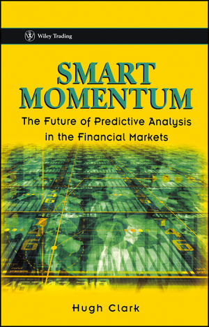 Smart Momentum: The Future of Predictive Analysis in the Financial Markets (0471486442) cover image