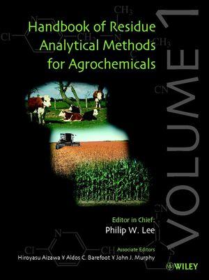 Handbook of Residue Analytical Methods for Agrochemicals, 2 Volume Set