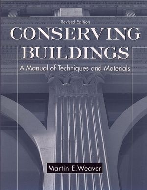 Conserving Buildings: A Manual of Techniques and Materials, Revised Edition (0471509442) cover image