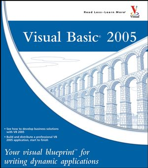 Visual Basic 2005: Your visual blueprint for writing dynamic applications (0471793442) cover image