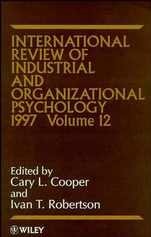 International Review of Industrial and Organizational Psychology 1997, Volume 12