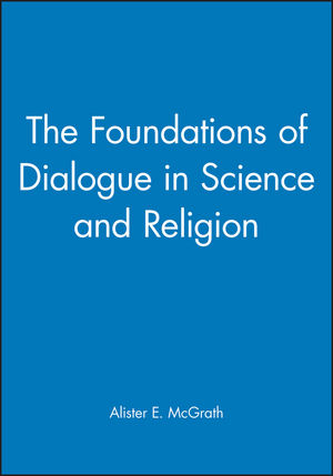 The Foundations of Dialogue in Science and Religion (0631208542) cover image