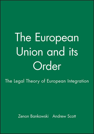The European Union and its Order: The Legal Theory of European Integration