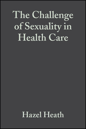 The Challenge of Sexuality in Health Care (0632048042) cover image
