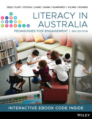 Literacy in Australia: Pedagogies for Engagement, 3rd Edition