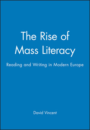 The Rise of Mass Literacy: Reading and Writing in Modern Europe
