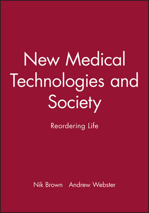 New Medical Technologies and Society: Reordering Life (0745627242) cover image