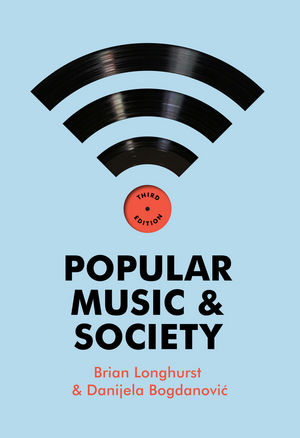 Popular Music and Society, 3rd Edition