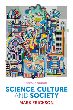Science, Culture and Society: Understanding Science in the 21st Century, 2nd Edition