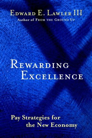 Rewarding Excellence: Pay Strategies for the New Economy (0787950742) cover image
