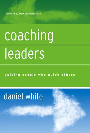Coaching Leaders: Guiding People Who Guide Others (0787982342) cover image
