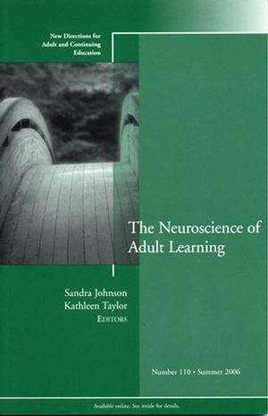 The Neuroscience of Adult Learning: New Directions for Adult and Continuing Education, Number 110 (0787987042) cover image