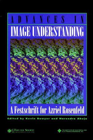 Advances in Image Understanding: A Festschrift for Azriel Rosenfeld (0818676442) cover image