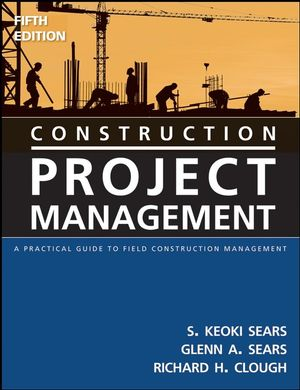 <span class='search-highlight'>Construction</span> Project Management: A Practical Guide to Field <span class='search-highlight'>Construction</span> Management, 5th Edition