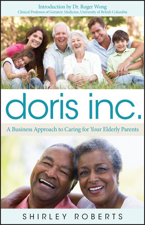 Doris Inc.: A Business Approach to Caring for Your Elderly Parents (1118101642) cover image