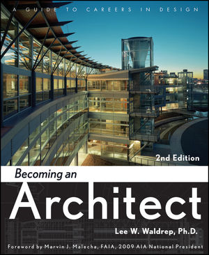 Becoming an Architect: A Guide to Careers in Design, 2nd Edition (1118152042) cover image