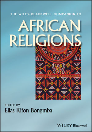 The Wiley-Blackwell Companion to African Religions (1118255542) cover image