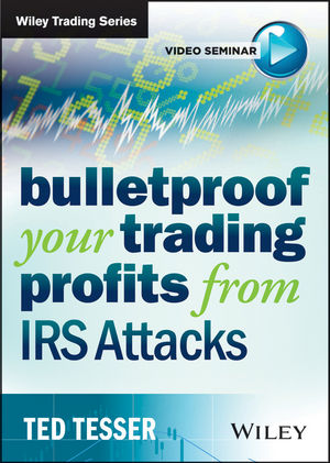 Bulletproof Your Trading Profits From IRS Attacks