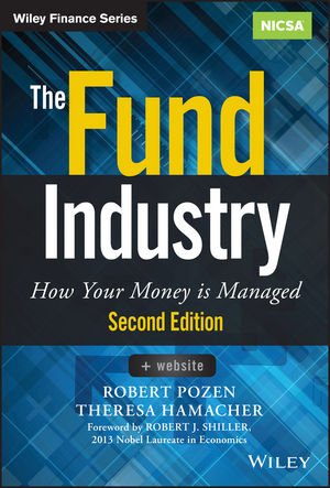 The Fund Industry: How Your Money is Managed, 2nd Edition