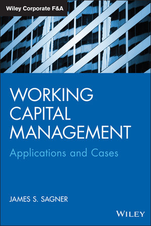 Working Capital Management: Applications and Case Studies (1118933842) cover image