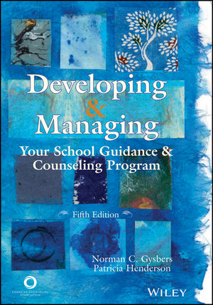 Developing and Managing Your School Guidance and Counseling Program, 5th Edition