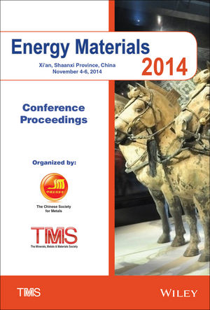 Proceedings of the 2014 Energy Materials Conference: Xi'an, Shaanxi Province, China, November 4 - 6, 2014