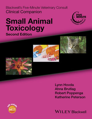 Blackwell's Five-Minute Veterinary Consult Clinical Companion: Small Animal Toxicology, 2nd Edition