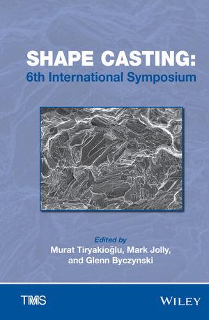 Shape Casting: 6th International Symposium 2016 (1119274842) cover image