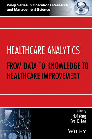 Healthcare Analytics: From Data to Knowledge to Healthcare Improvement (1119374642) cover image