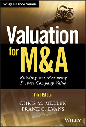 Valuation for M&A: Building and Measuring Private Company Value, 3rd Edition