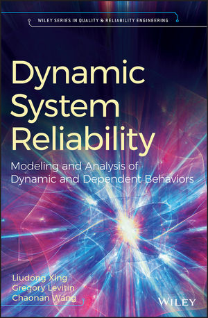 Dynamic System Reliability: Modelling and Analysis of Dynamic and Dependent Behaviors