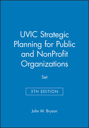 UVIC Strategic Planning for Public and NonProfit Organizations, 5e Set