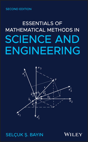 Essentials of Mathematical Methods in Science and Engineering, 2nd Edition