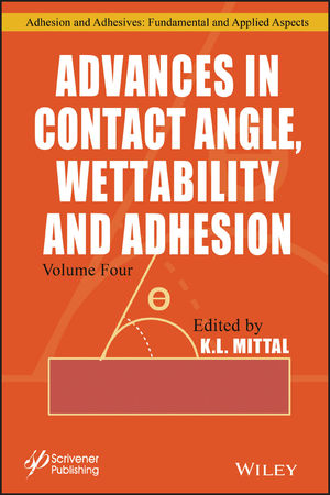 Advances in Contact Angle, Wettability and Adhesion, Volume 4