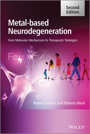 Metal-Based Neurodegeneration: From Molecular Mechanisms to Therapeutic Strategies, 2nd Edition (1119977142) cover image