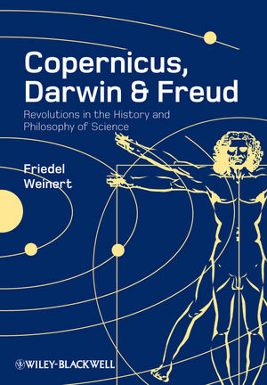 Copernicus, Darwin and Freud: Revolutions in the History and Philosophy of Science (1405181842) cover image