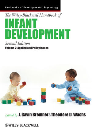 The Wiley-Blackwell Handbook of Infant Development, Volume 2: Applied and Policy Issues, 2nd Edition (1444351842) cover image