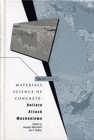 Materials Science of Concrete: Sulfate Attack Mechanisms, Special Volume