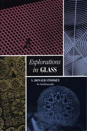 Explorations in Glass: An Autobiography (1574981242) cover image